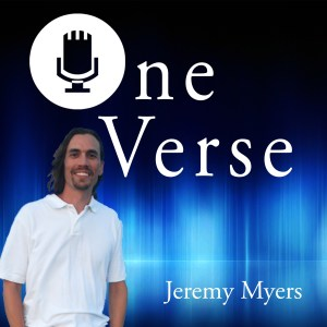 One Verse Podcast with Jeremy Myers
