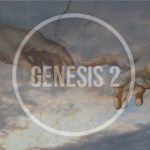 [#36] Summary of Genesis 2 – The Foundation of Relationships