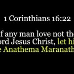 Does Paul curse those who don't love Jesus in 1 Corinthians 16:22?