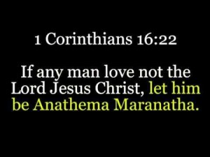 anathema maranatha 1 Corinthians 16:22