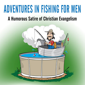 Adventures in Fishing for Men
