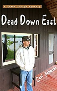 Dead Down East by Carl Schmidt