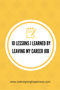 10 Lessons I learned by Leaving my career job