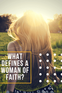 what-defines-a-woman-of-faith