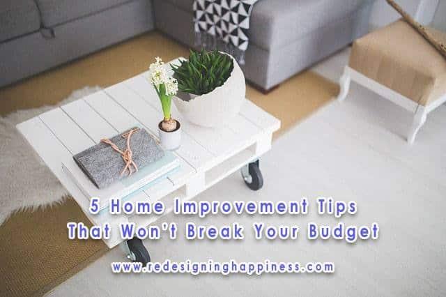 5 home improvements that won't break your budget