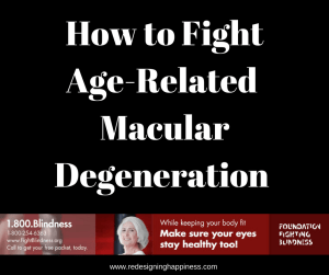 How to Fight Age-Related Macular Degeneration