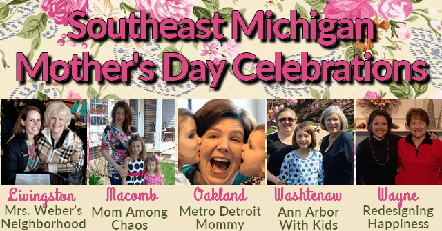 Southeast Michigan Mother's Day Celebrations 2018