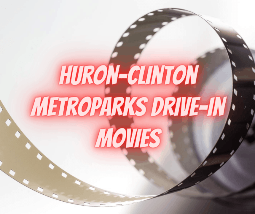 Huron-Clinton Metroparks Drive-In Movies