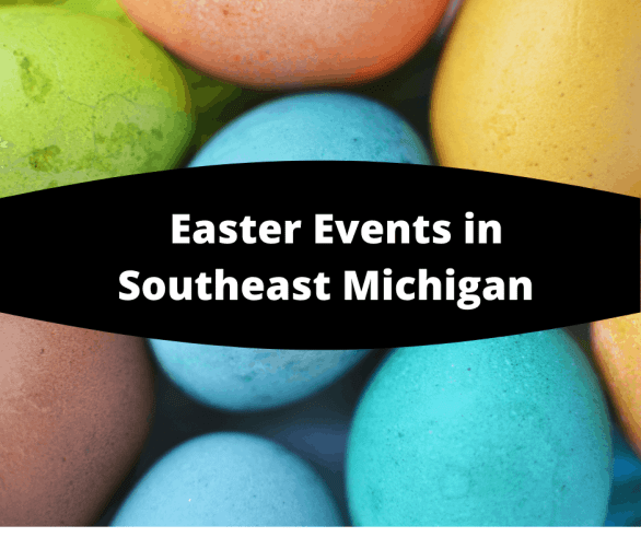 Easter Events Southeast Michigan 2021