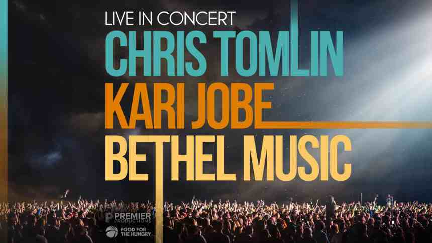 Concert Info & Ticket Giveaway to Tomlin, Jobe, and Bethel Music