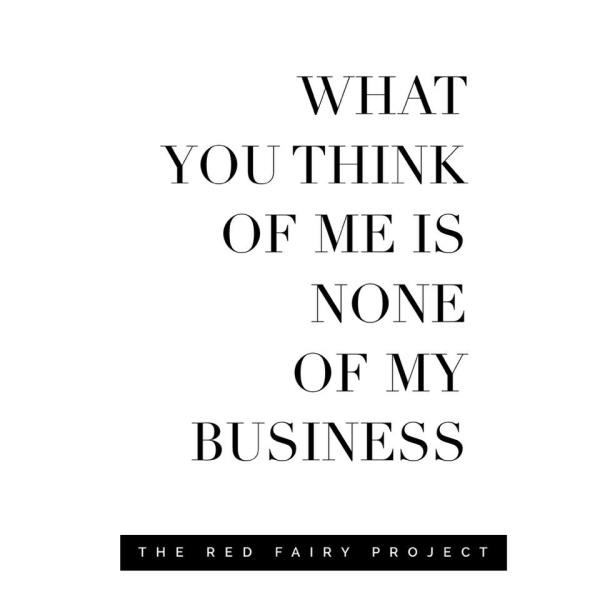 What you think of me is none of my business   The Red ...