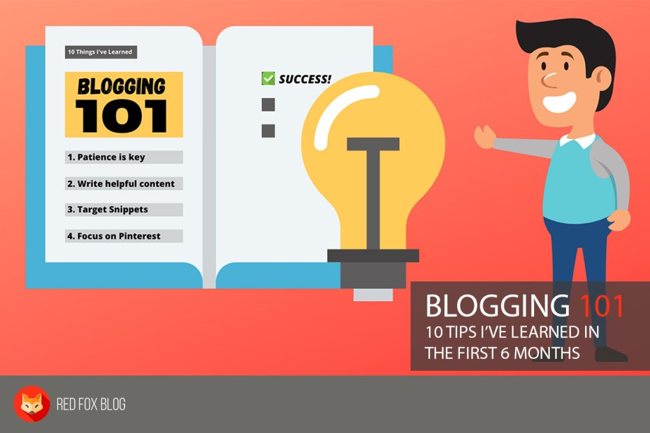 Blogging 101 - 10 Tips I've Learned In The First 6 Months