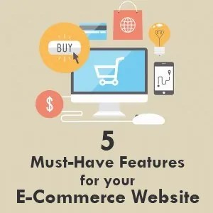 5 Must-Have Features for your E-Commerce Website