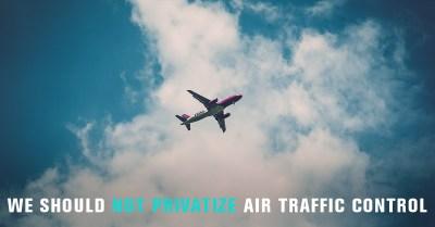 Stop air traffic control privatization