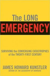 James Howard Kunstler's peak oil bible, The Long Emergency