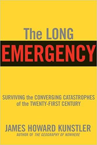 James Howard Kunstler's peak oil bible, The Long Emergency