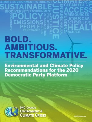 Bold, ambitious, transformative DNC climate change policy for Biden