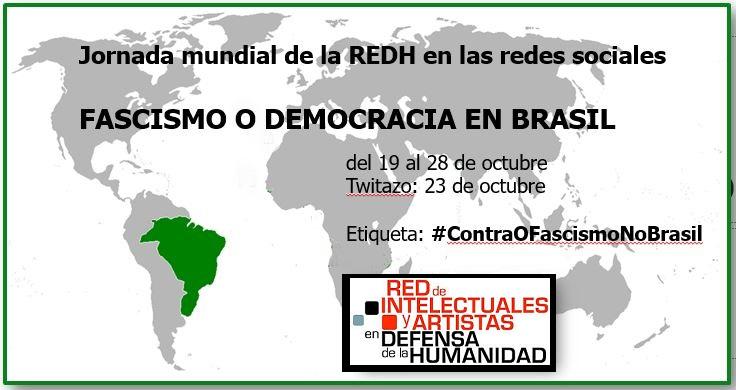 Jornada mundial de la Red en Defensa de la Humanidad en las redes sociales: FASCISMO O DEMOCRACIA EN BRASIL