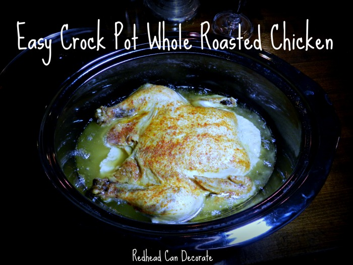 Crock Pot Whole Roasted Chicken - Redhead Can Decorate-6880