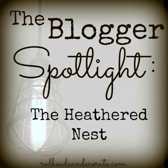 The Heathered Nest Blogger Spotlight