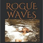 Rogue Waves, J.A. Anderson