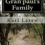 Gran'paul's Family, Karl Larew