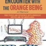 My Supernatural Encounter with the Orange Being, Hayley Bi