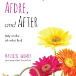 Before, Afdre, and After, Maureen Twomey