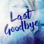Last Goodbye, Laurel Ostiguy