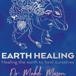 Earth Healing, Dr. Mahdi Mason