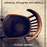 1981: Letters, Thoughts and Poetry, UniQue Webster