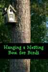House A Bird – Hanging A Nesting Box #HowTo