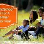 #BacktoSchool – Tips For A Healthier School Year
