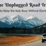 The Unplugged Road Trip – How to Keep the Kids Busy Without Electronics