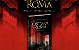 oscura roma de luis manuel lopez roman