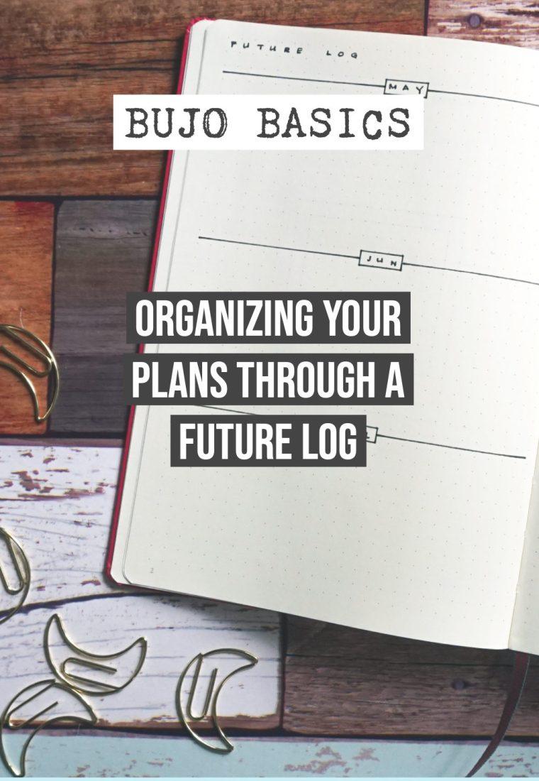 Bujo Basics: Designing the Future with a Future Log