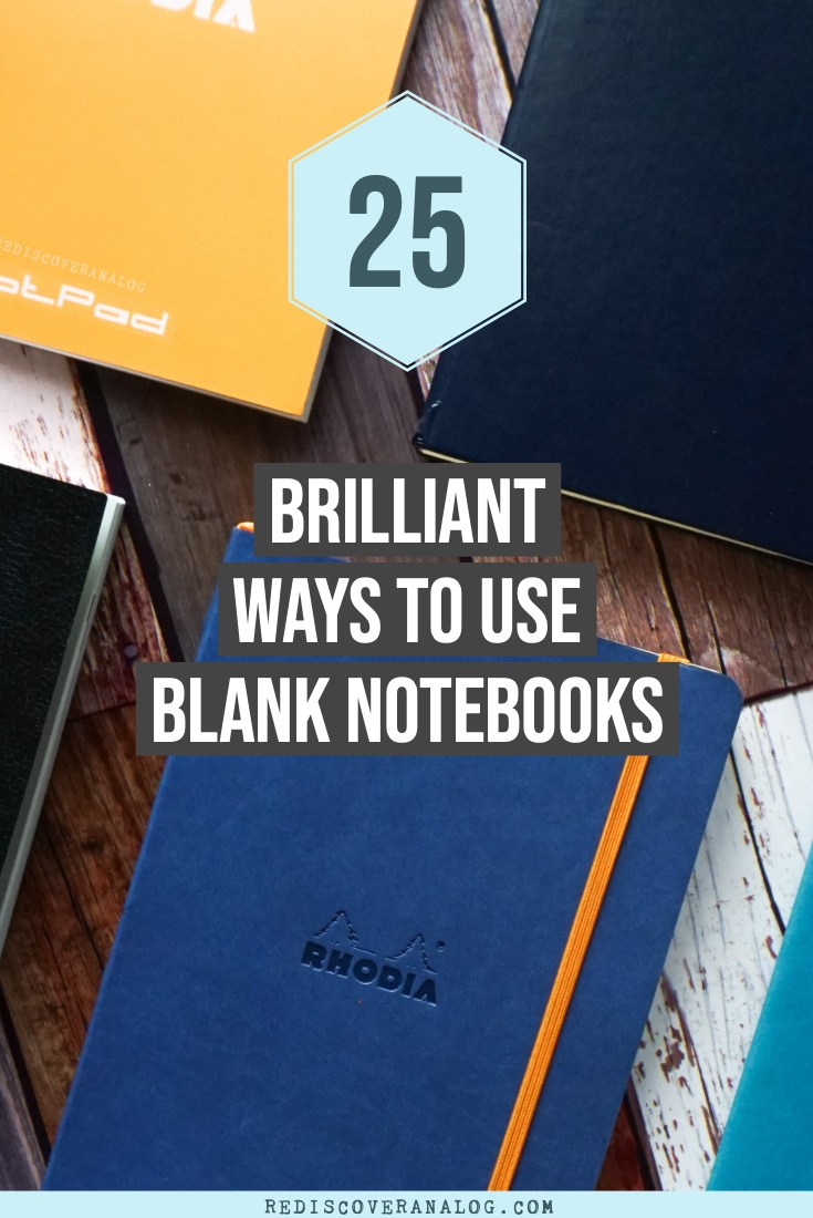 Productive and Creative Ways to Use a Blank Notebook