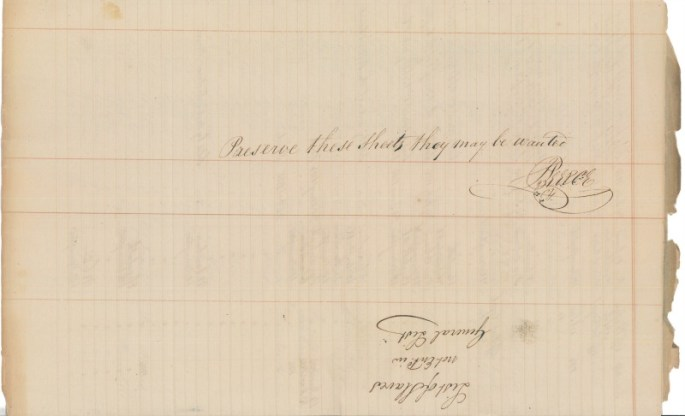 """""""Preserve these sheets they may be wanted"""" signed by J Beerce and then lower down on the page, and upside down, """"List of Slaves not Entd in General List"""" (NAID 1807650)"""