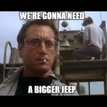 The RedJeepDorian - We're Gonna Need A Bigger Jeep Jaws Meme