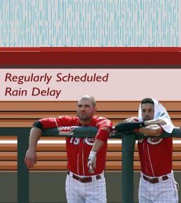 Regularly Scheduled Rain Delay: Two Weeks to Go