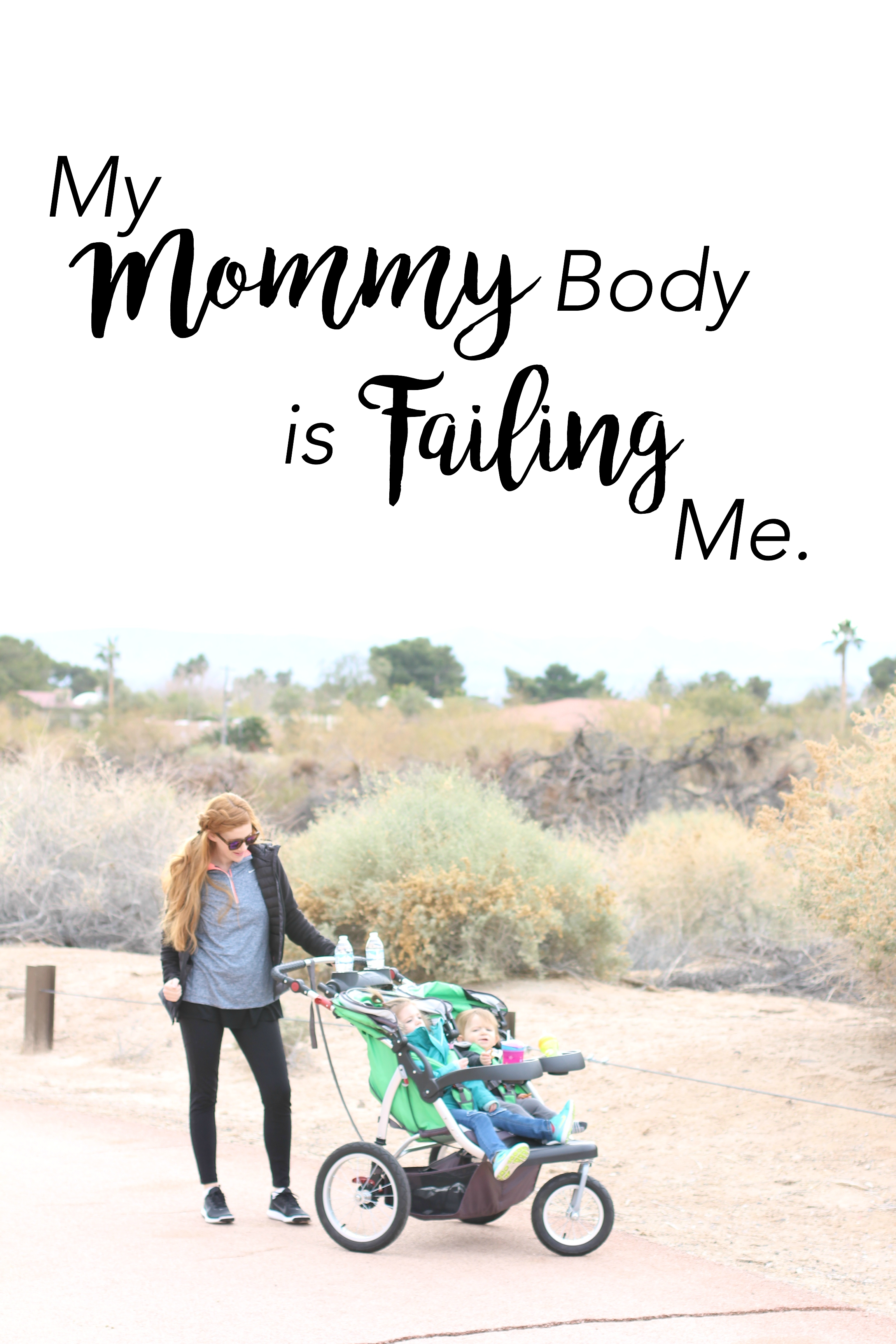My Mommy Body is Failing Me.