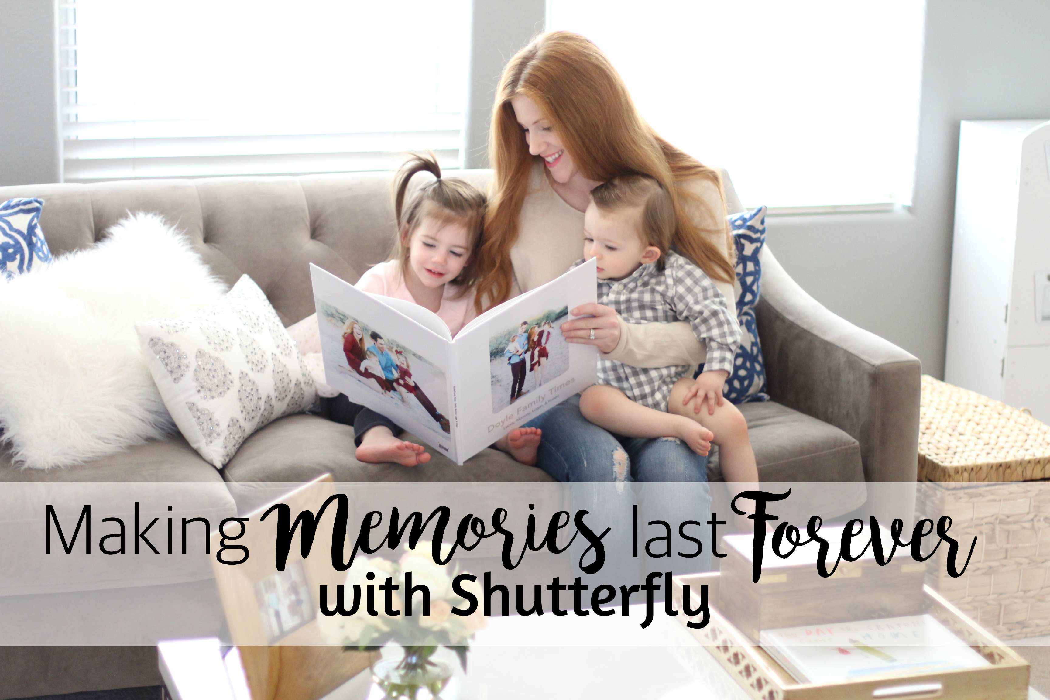 Making Memories Last Forever with Shutterfly
