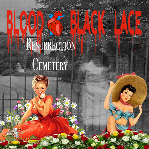 Blood & Black Lace Episode 7 – Resurrection Cemetery