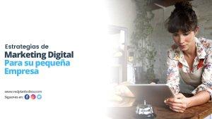 Estrategias de marketing digital para su pequeña empresa
