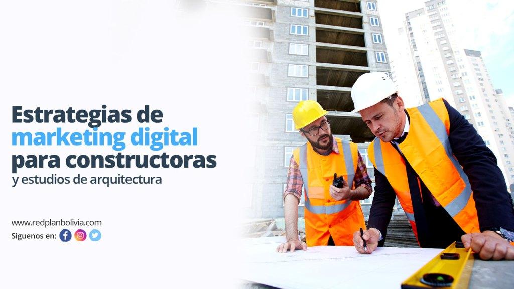 Estrategias de marketing digital para constructoras y estudios de arquitectura