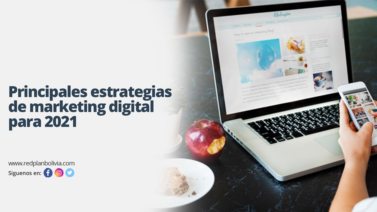 Principales estrategias de marketing digital para 2021