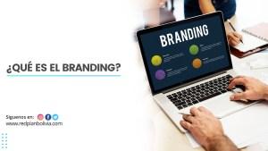 ¿Qué es el branding y por qué es tan importante para tu negocio?