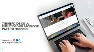 7 Beneficios de la Publicidad en Facebook para Tu Negocio
