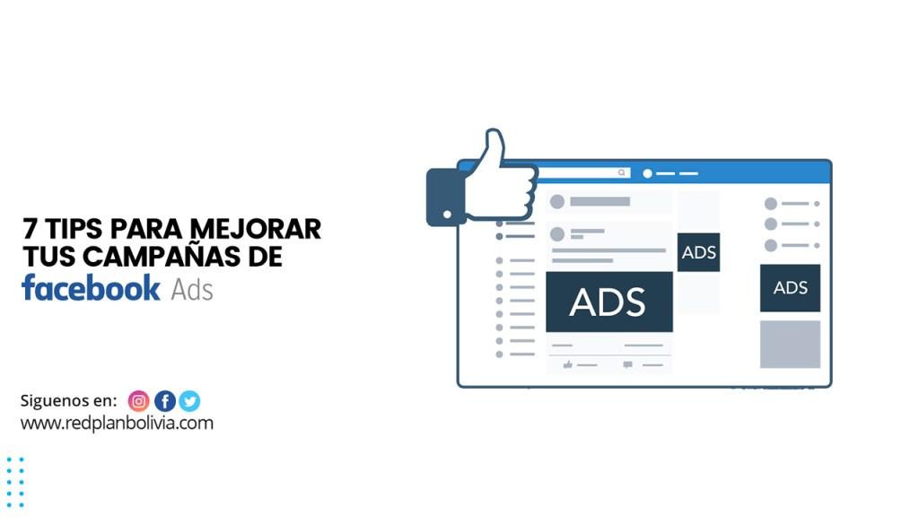 7 Tips para mejorar tus campañas de Facebook Ads