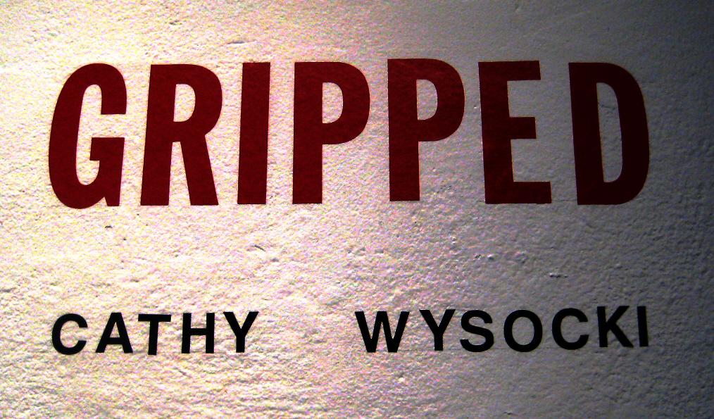 Gripped by Cathy Wysocki